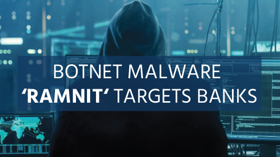 Banks Targeted By Botnet Malware Ramnit_blog
