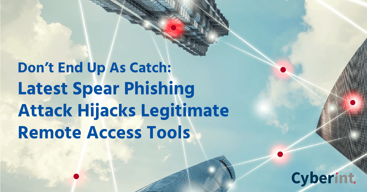 Don't End Up As Catch- Latest Spear Phishing Attack Hijacks Legitimate Remote Access Tools-1