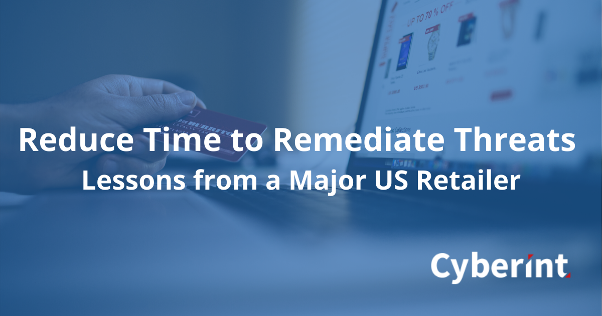 Reduce Time to Remediate Threats_ Lessons from a Major US Retailer